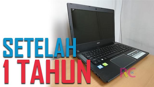 Review Laptop Gaming Kere Hore Acer E5-475G Setelah Digunakan Selama 1 tahun