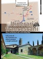 Itinerari francescani nelle Marche e nel Montefeltro-Francesca Cosi e Alessandra Repossi-copertina
