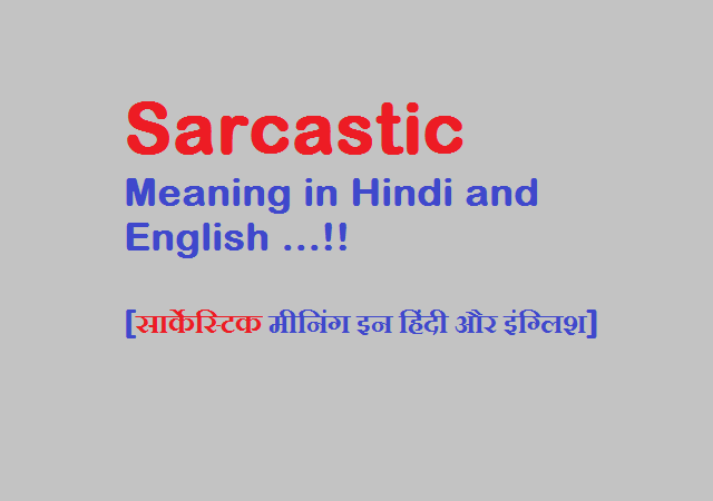 Sarcastic Meaning in Hindi and English