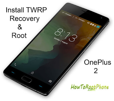 How to Install TWRP Recovery and Root OnePlus 2
