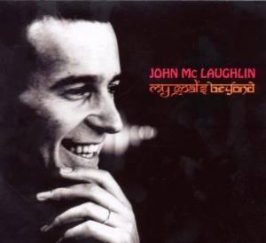 John McLaughlin - My goal's beyond