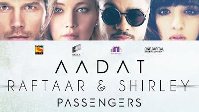 AADAT LYRICS – RaftaaR's Song in Hollywood Movie Passengers!