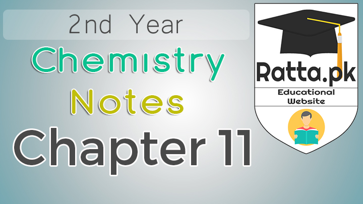 2nd Year Chemistry Notes Chapter 11 - 12th Class Notes