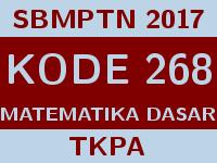 Soal dan Pembahasan SBMPTN 2017 Kode 268 Matematika Dasar