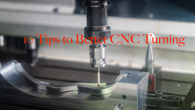 10 Tips to Better CNC Turning