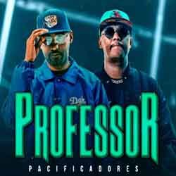 Baixar Música Professor - Pacificadores Mp3