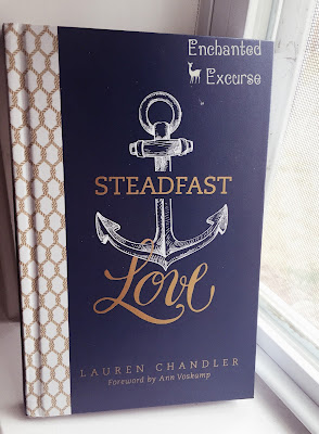 www.enchantedexcurse.com Book Review on Steadfast Love by Lauren Chandler