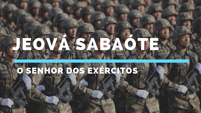Jeová Sabaóte, Senhor dos Exércitos