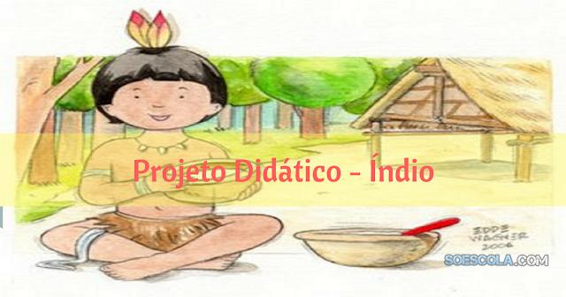 Nesta postagem trago para vocês uma sugestão de projeto didático para trabalhar o dia do índio, data que é comemorada anualmente no dia 19 de Abril.