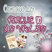 http://books-sweetladies.blogspot.com.es/2016/02/concurso-porque-yo-lo-valgo.html