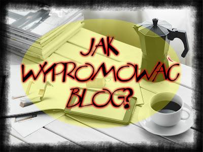 Jak wypromować blog?