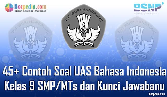 Contoh Soal UAS Bahasa Indonesia Kelas  Lengkap - 45+ Contoh Soal UAS Bahasa Indonesia Kelas 9 SMP/MTs dan Kunci Jawaban Terbaru