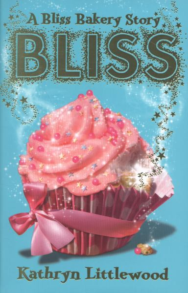 """... Reviews: """"A Bliss Bakery Story – Bliss"""" by Kathryn Littlewood"""