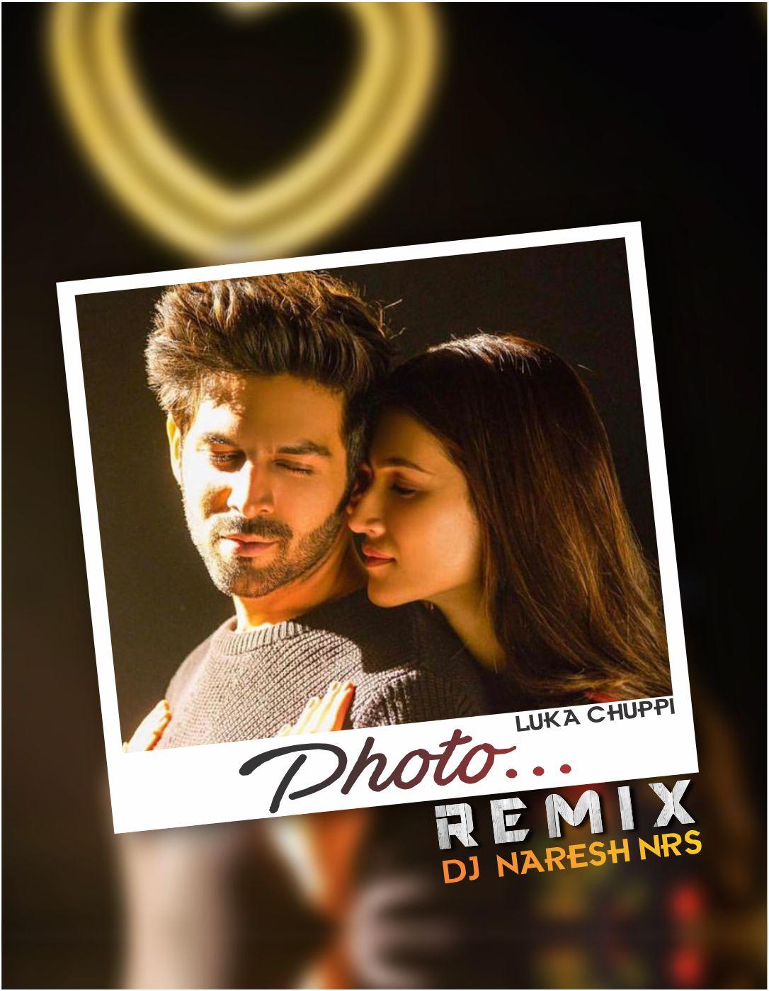 Photo (Luka Chuppi) Remix DJ NARESH NRS | 2019 - DJ NARESH NRS