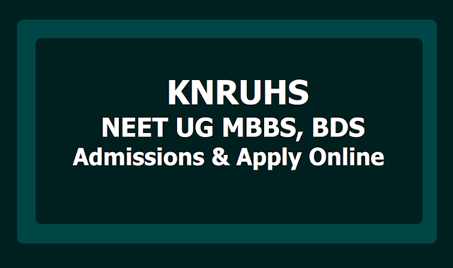 KNRUHS NEET UG MBBS,BDS Admissions, Online application form 2019