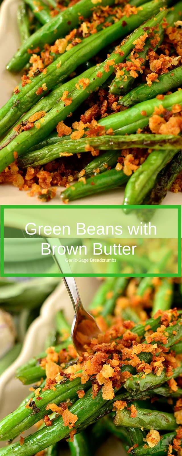Green Beans with Brown Butter Garlic-Sage Breadcrumbs