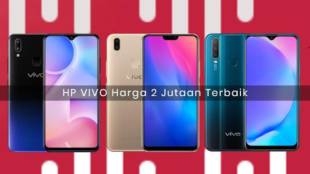Daftar Harga dan Spesifikasi HP Vivo Harga 2 Jutaan Terbaik di 2019