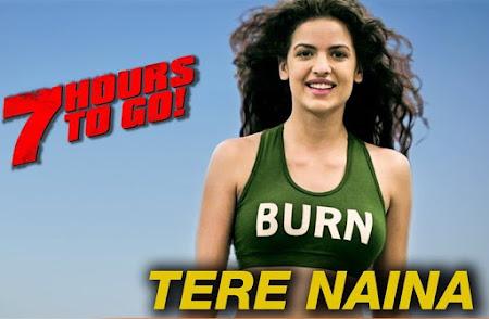Tere Naina - 7 Hours To Go (2016)