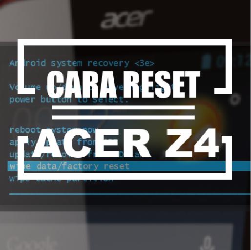 cara reset acer z4
