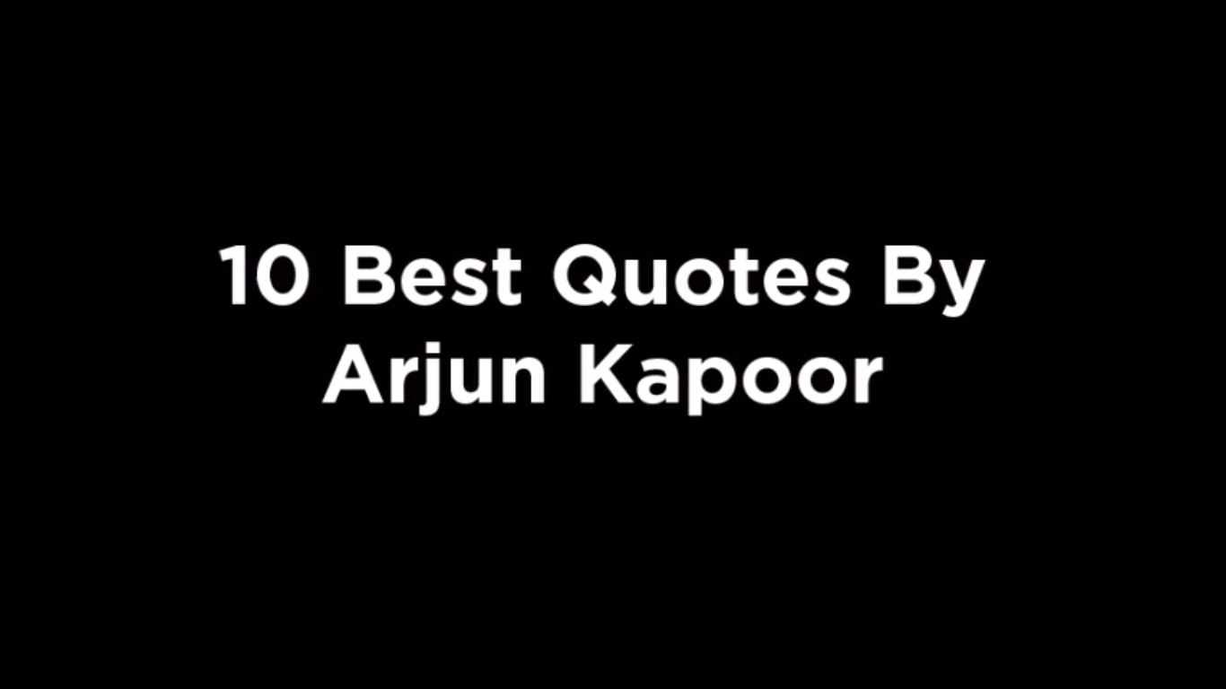 10 Best Quotes By Arjun Kapoor [video]