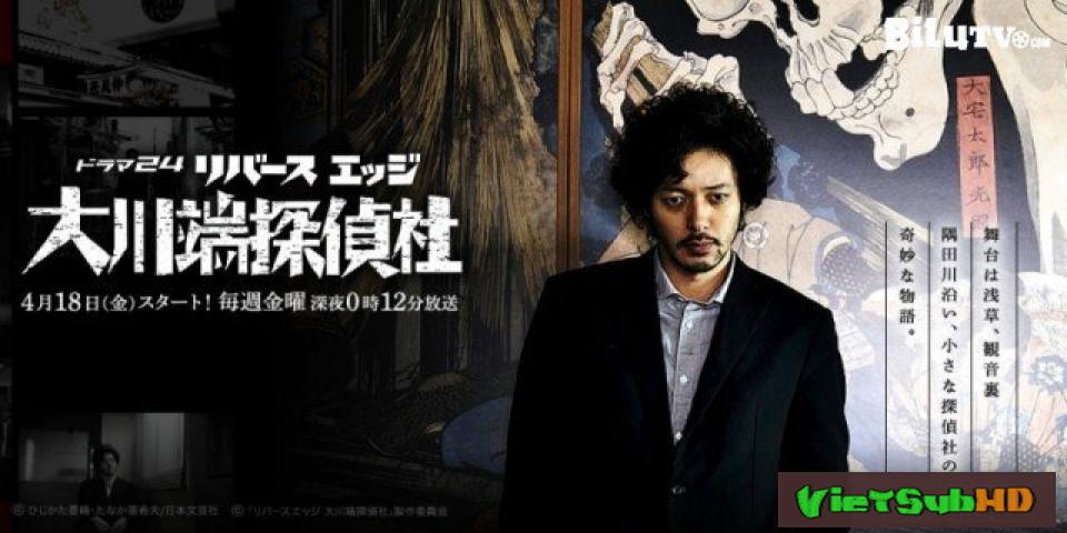 Phim Văn Phòng Thám Tử Okawabata Ở Ven Sông Tập 10 VietSub HD | Rivers Edge Okawabata Detective Agency 2016