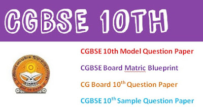 Chhattisgarh ( CGBSE ) 10th - Matric Model Questions Papers 2017