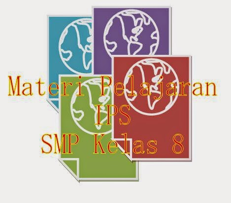 Materi Pelajaran IPS SMP Kelas 8 Lengkap