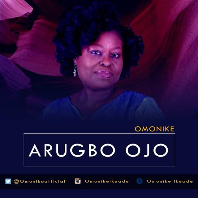 New Music: Arugbo Ojo  By Omonike || @Omonikeofficial @Benmagradio