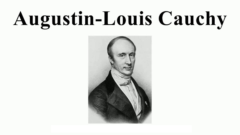 Grandes Matemáticos: Augustin – Louis Cauchy