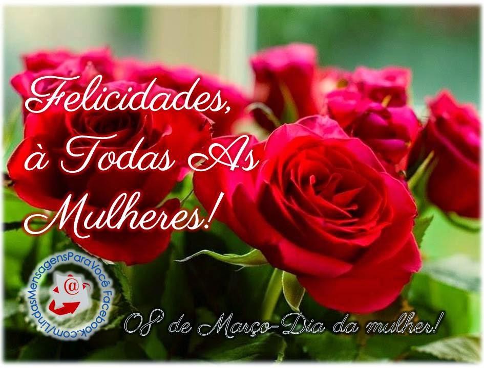Lindas Mensagens Para Você: Feliz Dia Da Mulher