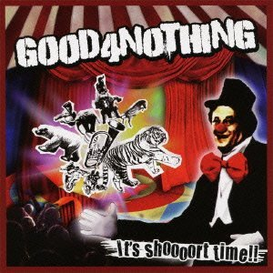 <center>Good 4 Nothing - It's Shoooort Time (2011)</center>
