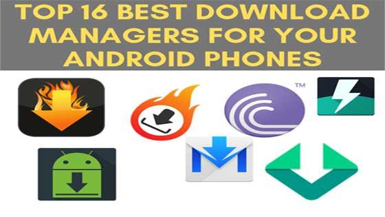 Top 16 Download Mangers For Android phones in 2019 - Kaleem Ullah