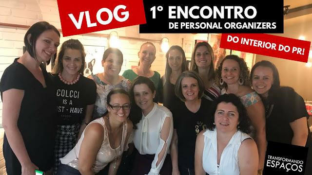 Como foi o 1º Encontro de Personal Organizers do Interior do Paraná?