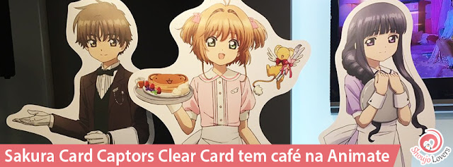 Sakura Card Captors Clear Card tem café na Animate