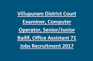 Villupuram District Court Examiner, Computer Operator, Senior, Junior Bailiff, Office Assistant 71 Jobs Recruitment 2017 Last Date 15-05-2017