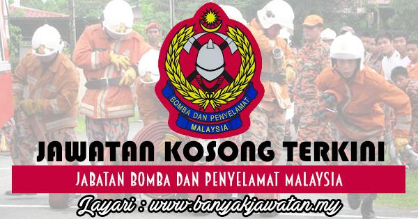 Jawatan Kosong 2017 di Jabatan Bomba dan Penyelamat Malaysia www.banyakjawatan.my