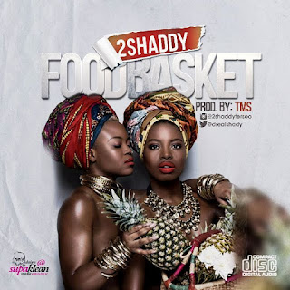 2Shaddy - Food Basket | @drealshady 1