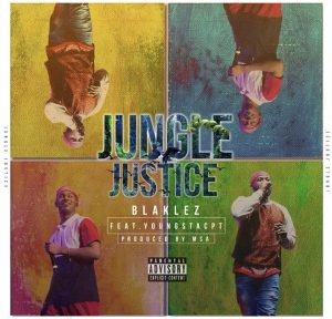 Blaklez Ft. Young Stacpt - Jungle Justice