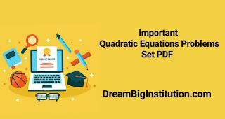 Quadratic Equation Problems With Solution - Dream Big Institution