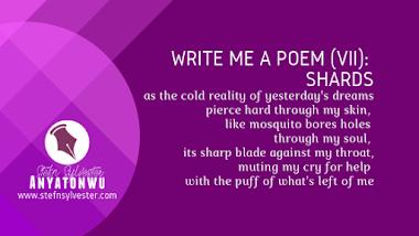 Write Me A Poem (VII): Shards, a poem by Stefn Sylvester Anyatonwu