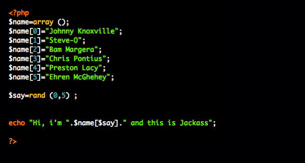 Jackass. Movies {as code}.