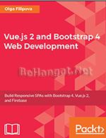 Download Ebook Vue JS 2 and Bootstrap 4 Web Development - BeHangat.Net