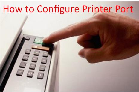 How to Configure Printer Port