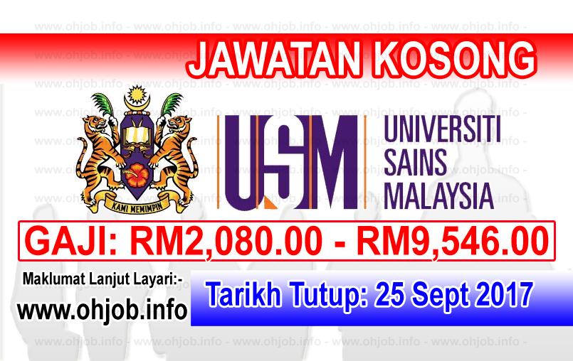 Jawatan Kerja Kosong USM - Universiti Sains Malaysia logo www.ohjob.info september 2017