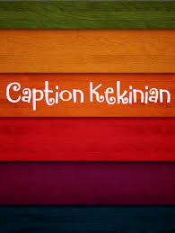 Caption Instagram Kekinian