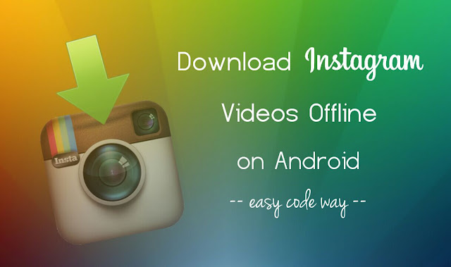 Download Instagram videos offline on Android