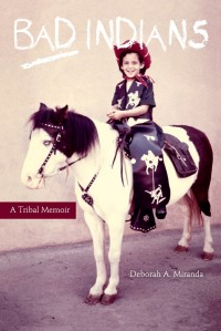 the untrue stories in bad indians a tribal memoir a book by deborah a miranda Her mixed-genre collection bad indians: a tribal memoir (2013) won a gold medal from the independent publisher's association and the pen oakland josephine miles literary award, and was shortlisted for the william saroyan award.
