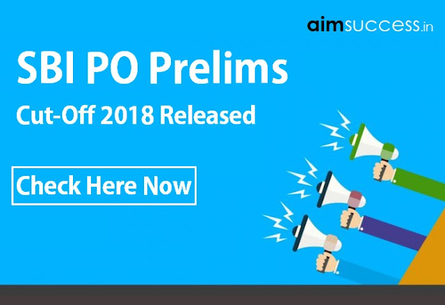 SBI PO Prelims Cut-Off 2018 Released: Check Here