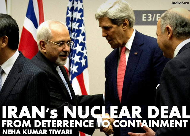 FEATURED | Iran's Nuclear Deal: from Deterrence to Containment by Neha Kumar Tiwari