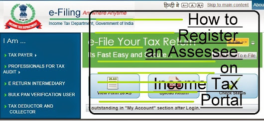 How to Register an Assessee on Income Tax Portal